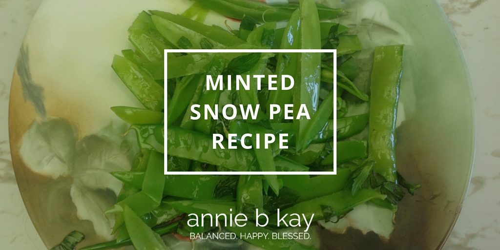 Minted Snow Pea Recipe by Annie B Kay - anniebkay.com