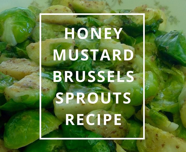 Honey Mustard Brussels Sprouts Recipe by Annie B Kay Pinterest