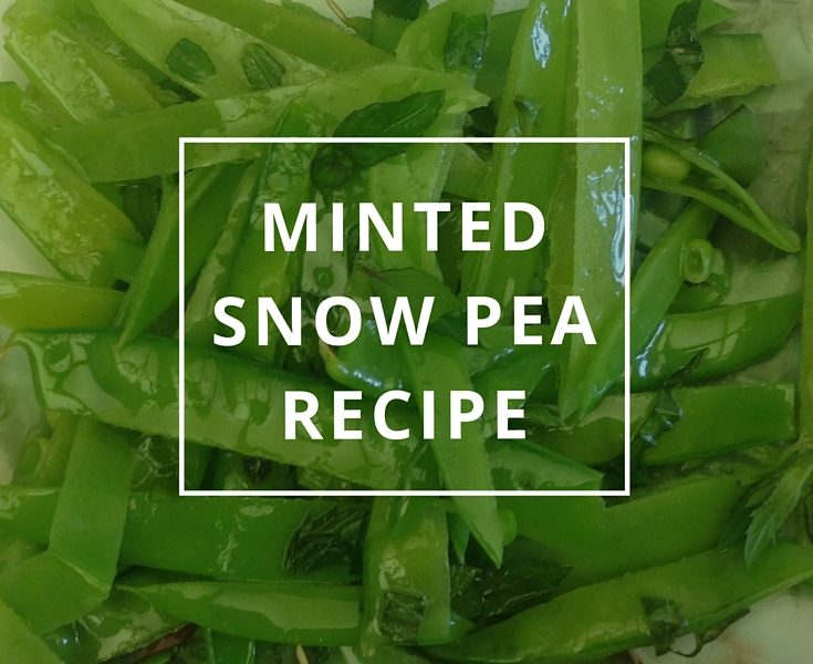 Minted Snow Pea Recipe by Annie B Kay