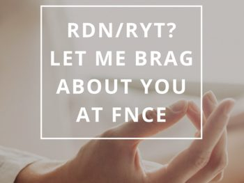 RDN/RYT? Let Me Brag About You at FNCE by Annie B Kay Pinterest