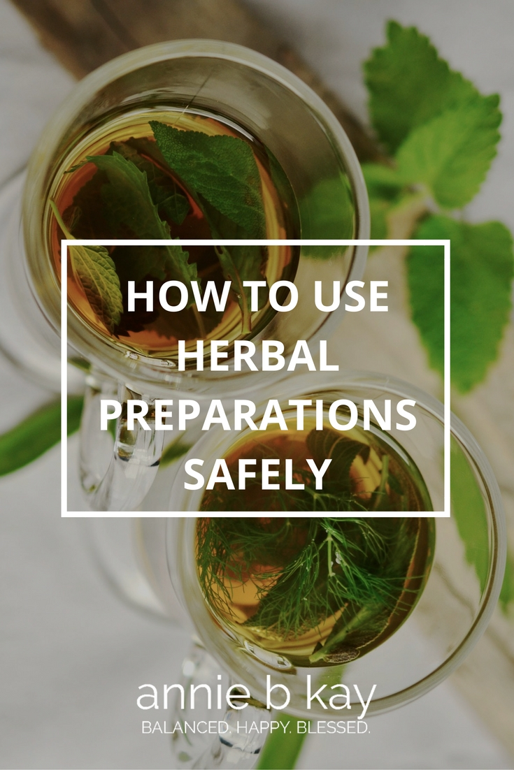 How to Use Herbal Preparations Safely
