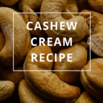 Cashew Cream Recipe by Annie B Kay - anniebkay.com