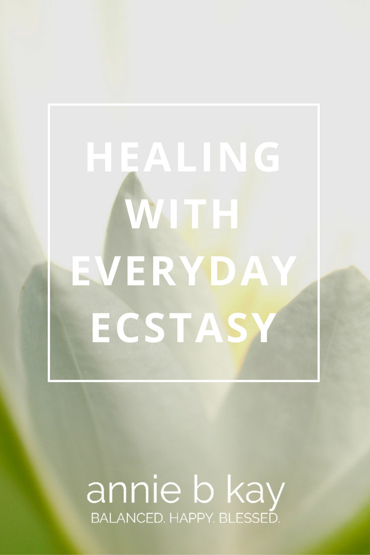 Healing with Everyday Ecstasy: Your Transcendent Birthright
