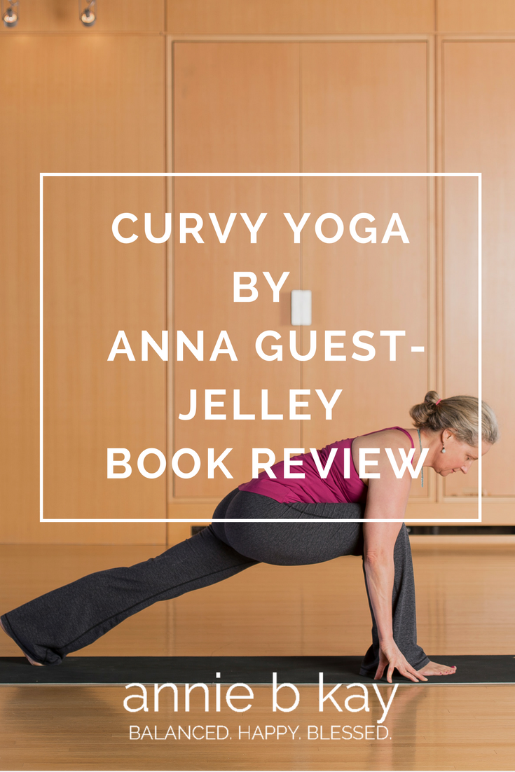 Curvy Yoga by Anna Guest-Jelley Book Review