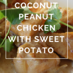Coconut Peanut Chicken with Sweet Potato by Annie B Kay - anniebkay.com