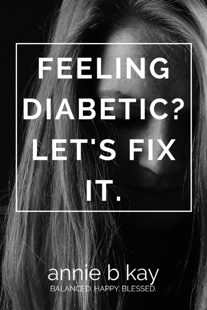 Feeling Diabetic? Let's Fix It. by Annie B Kay - anniebkay.com