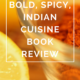 Bold, Spicy, Indian Cuisine Book Review by Annie B Kay - anniebkay.com