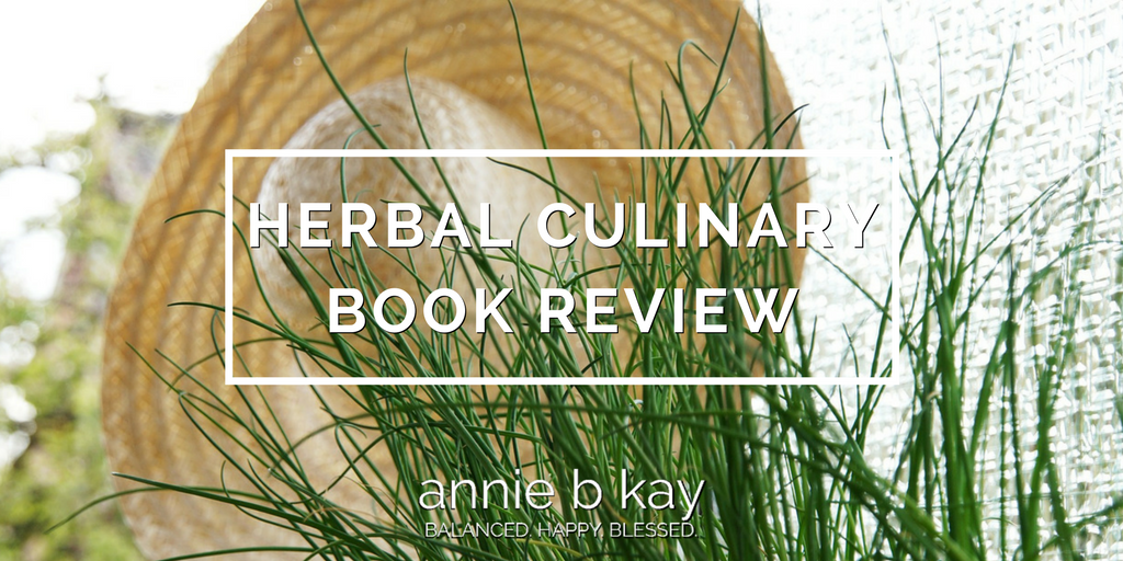 Herbal Culinary Book Review by Annie B Kay - anniebkay.com