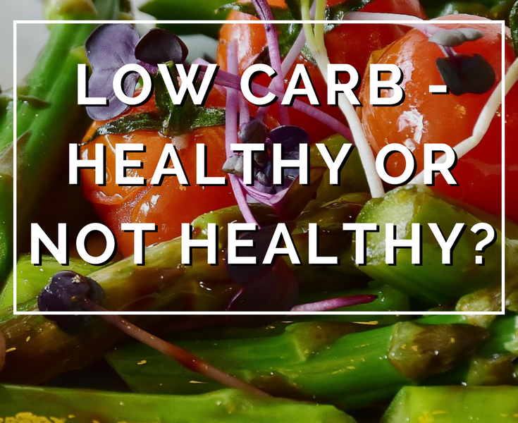 Low Carb - Healthy or Not Healthy- by Annie B Kay - anniebkay.com