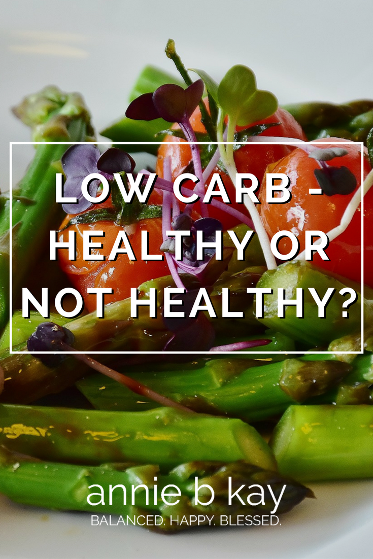 Low Carb – Healthy or Not Healthy?