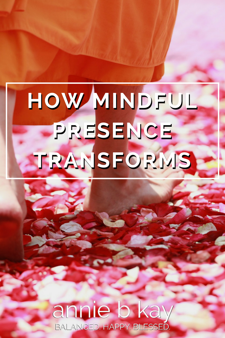 How Mindful Presence Transforms