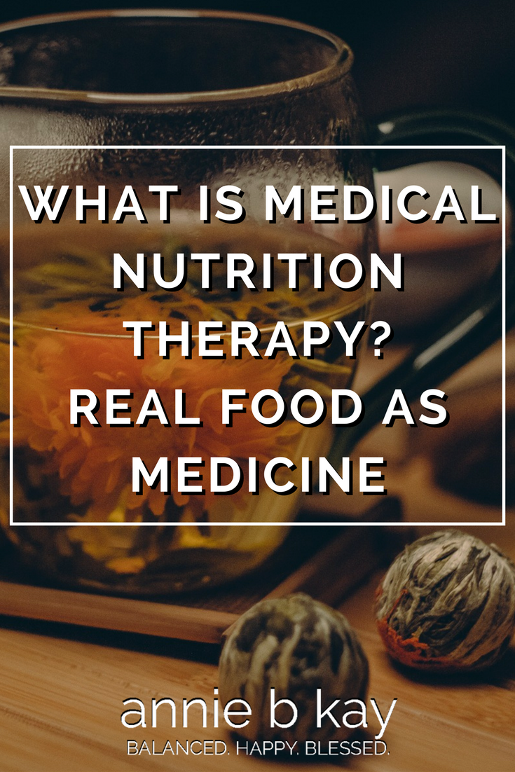 What is Medical Nutrition Therapy? Real Food As Medicine