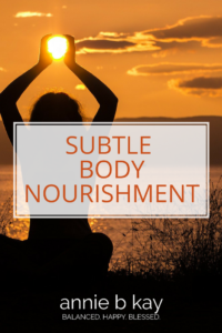 Subtle Body Nourishment: Benefits of Learning the Art & Science of Energy