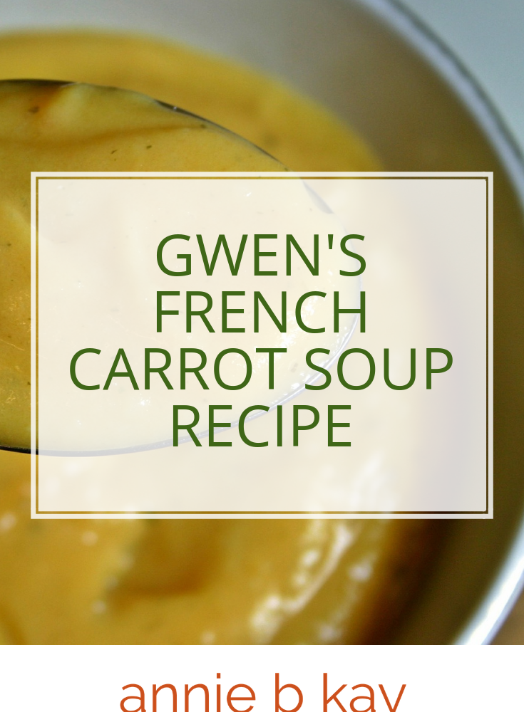 Gwen's French Carrot Soup Recipe