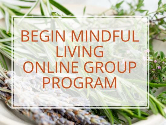 begin mindful living