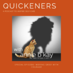 quickeners podcast courage
